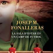 Club de lectura de Girona i la literatura: La sala d'estar �s un camp de futbol, de J.M Fonalleras